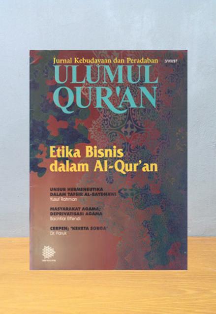 JURNAL ULUMUL QUR'AN: ETIKA BISNIS DALAM AL-QUR'AN
