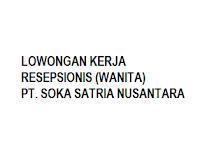 LOWONGAN KERJA RESEPSIONIS (WANITA) PT. SOKA SATRIA NUSANTARA