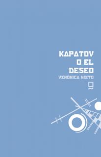 Kapatov o el deseo Verónica Nieto