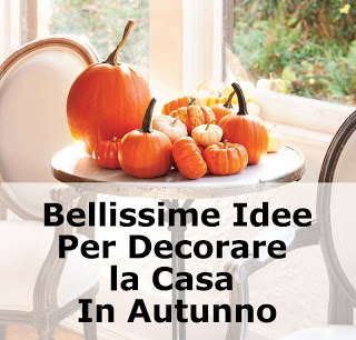 Idee Per Decorare La Casa In Autunno