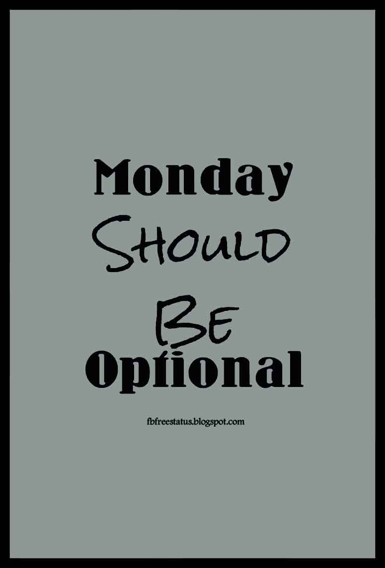 Monday Should be optional.