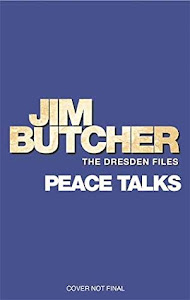 Peace Talks (The Dresden Files #16) by Jim Butcher