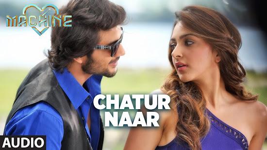 Chatur Naar - Machine (2017)