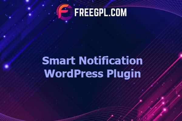 Smart Notification WordPress Plugin Nulled Download Free