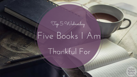 Top 5 Wednesday Five Books I Am Thankful For
