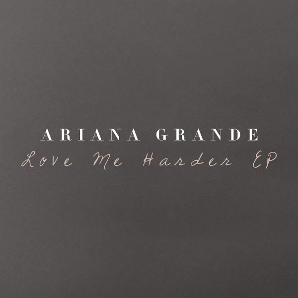 Ariana Grande - Love Me Harder - Single Cover