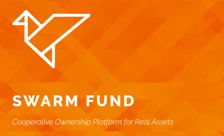 Swarm Fund, your cooperative ownership platform for real assets