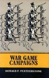 War Game Campaigns by Donald Featherstone (1970)