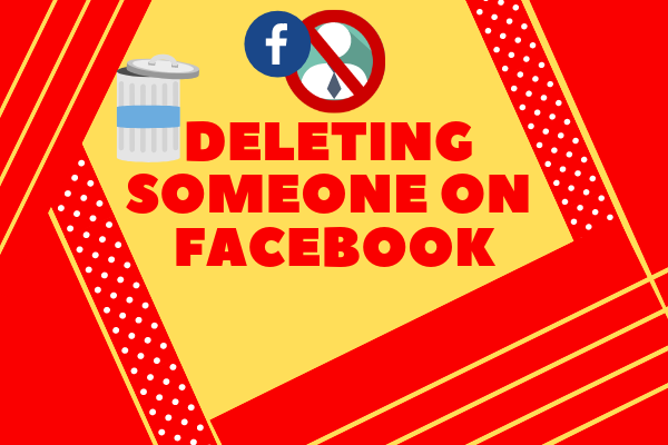 Deleting Someone On Facebook