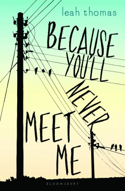 Because You'll Never Meet Me Leah Thomas