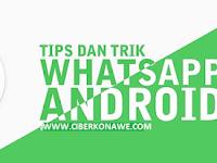 Tips Dan Trik Rahasia Whatsapp terbaru 2017