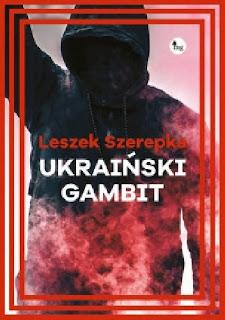 """""""Ukraiński gambit"""" Leszek Szarepka"""