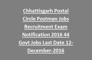 Chhattisgarh Postal Circle Postman Jobs Recruitment Exam Notification 2016 44 Govt Jobs Last Date 12-December-2016