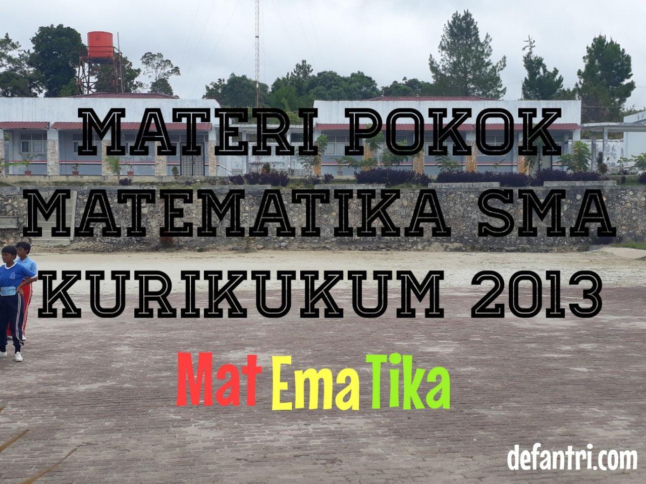Urutan Materi Pokok Pembelajaran Matematika SMA Kurikulum 2013