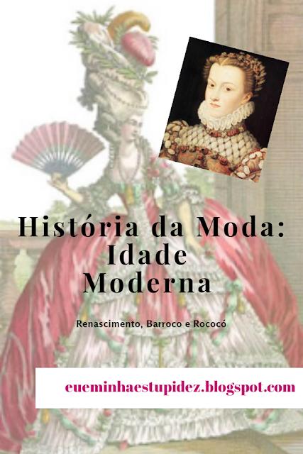 historia da moda idade moderna