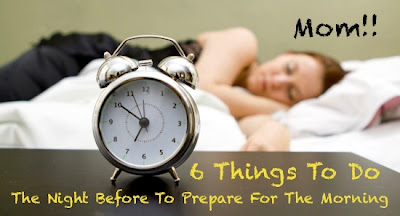 6 Things To Do The Night Before For An Easy Morning