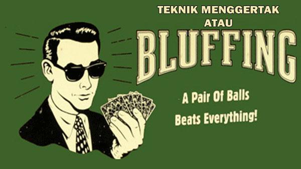 Hasil gambar untuk Bermain Dengan Teknik Menggertak atau Bluffing Dalam Poker Online