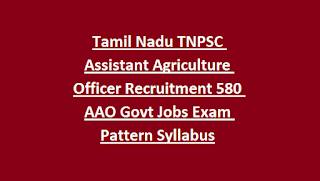Tamil Nadu TNPSC Assistant Agriculture Officer Recruitment Notification 580 AAO Govt Jobs Exam Pattern Syllabus