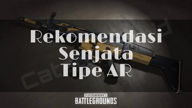 Rekomendasi Senjata AR (Assault Riffle) Terbaik di Game PUBG