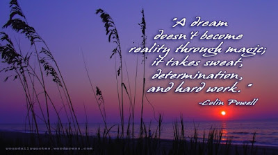 short inspirational quotes: A dream doesn't become reality through magic it takes sweet, determination, and hard work.