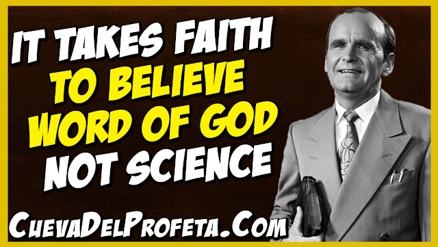 It takes faith to believe Word of God not science - William Marrion Branham Quotes