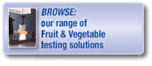 Browse our range of fruit and vegetable testing solutions