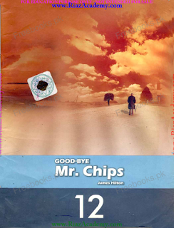 GOOD-BYE Mr. Chips by James Hilton for 12th Class