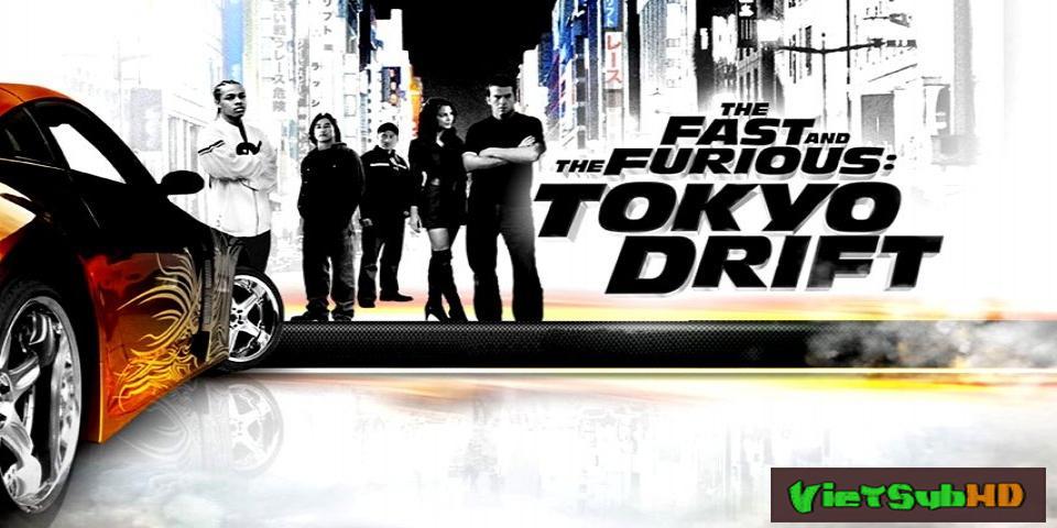Phim Quá Nhanh Quá Nguy Hiểm 3: Đường Đua Tokyo VietSub HD | Fast & Furious 3 : Tokyo Drift 2006