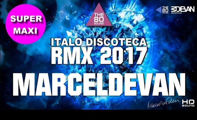 MarcelDeVan - Discoteca RMX 2017(ItaloDanceArt-SuperMaxi)