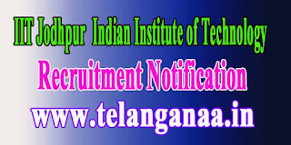 IIT Jodhpur (Indian Institute of Technology Jodhpur) Recruitment Notification 2016