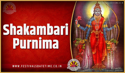 2020 Shakambari Purnima Date and Time, 2020 Shakambari Purnima Festival Schedule and Calendar