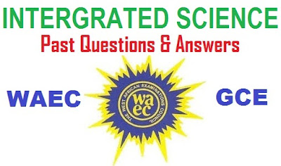 WAEC GCE Integrated Science Questions 2017 | (Essay/Theory & Objectives Answers) Expo Runz