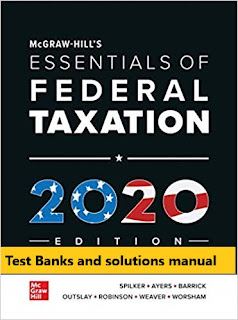 McGraw-Hill's Essentials of Federal Taxation 2020 Edition 11th Edition Spilker ,  Ayers Test Bank and solution Manual