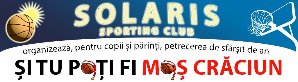"""Solaris Sporting Club organizează, pentru copii şi părinţi, petrecerea de sfârşit de an """"Şi tu poţi fi Moş Crăciun"""""""