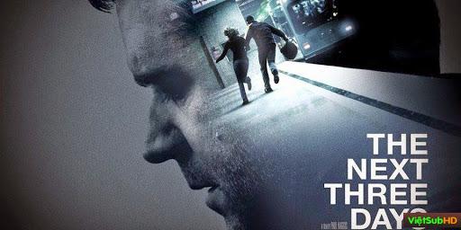 Phim 3 Năm Để Yêu, 3 Ngày Để Chết VietSub HD | The Next Three Days 2010