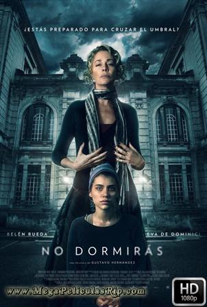 No Dormiras [1080p] [Latino] [MEGA]