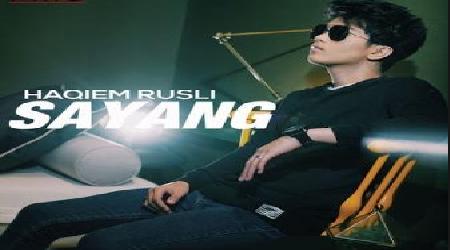 Lirik lagu - Sayang - Haqiem Rusli