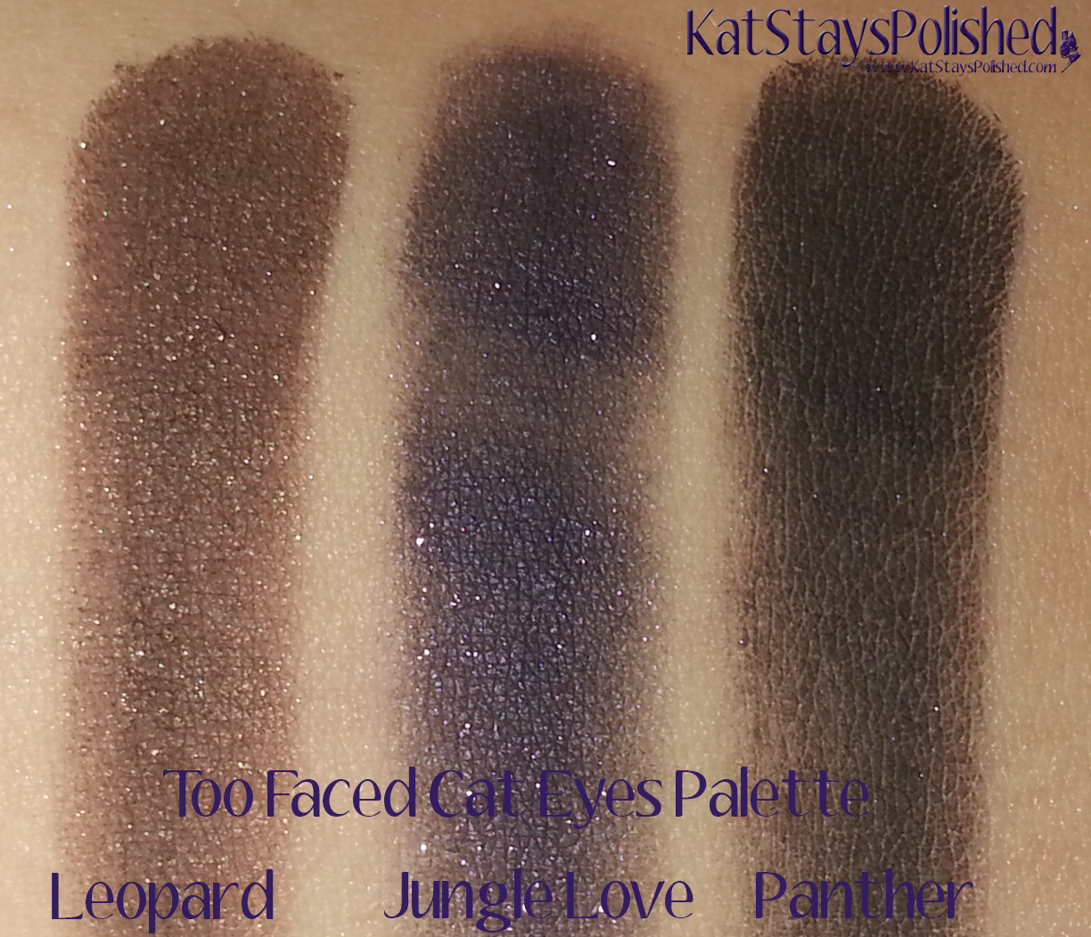 Too Faced Cat Eyes Palette - Leopard, Jungle Love, Panther | Kat Stays Polished