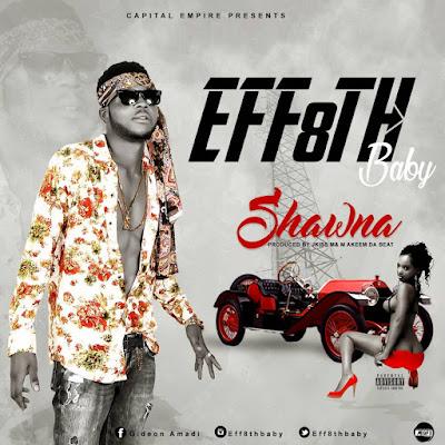 Eff8th Shawna Naijawavez.com  - MUSIC: Eff8th_-_Shawna