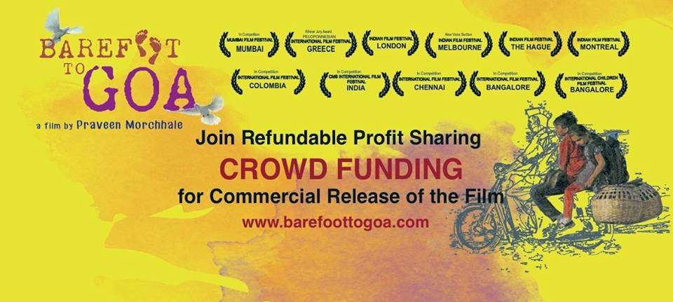 Barefoot to Goa, Profit Sharing, Refundable Crowd Funding model, award winning indie film, directed by Praveen Morchhale