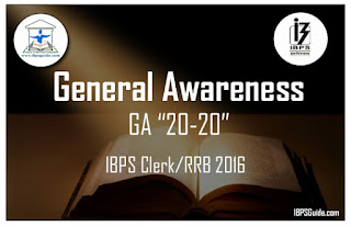 Expected General Awareness Questions for IBPS Clerk/RRB Mains 2016