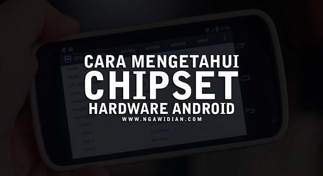 Cara Cek Chipset Hardware Android