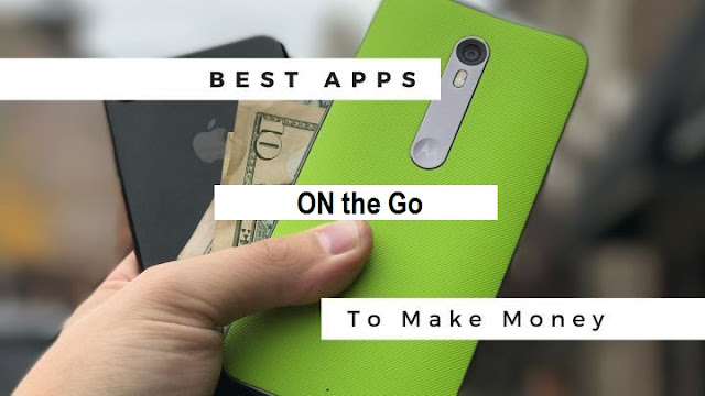 Make Easy Money from Best 10 Android Smartphone Apps in 2019