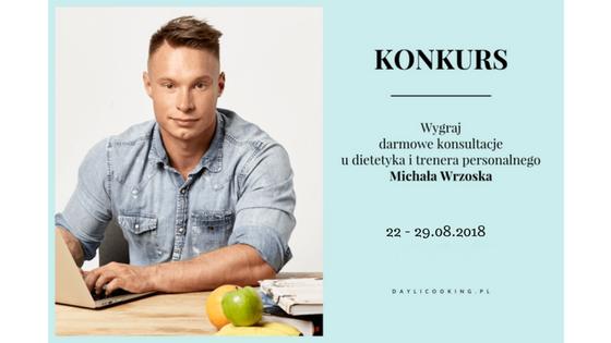 KONKURS - Wygraj darmowe konsultacje u dietetyka i trenera personalnego Michała Wrzoska