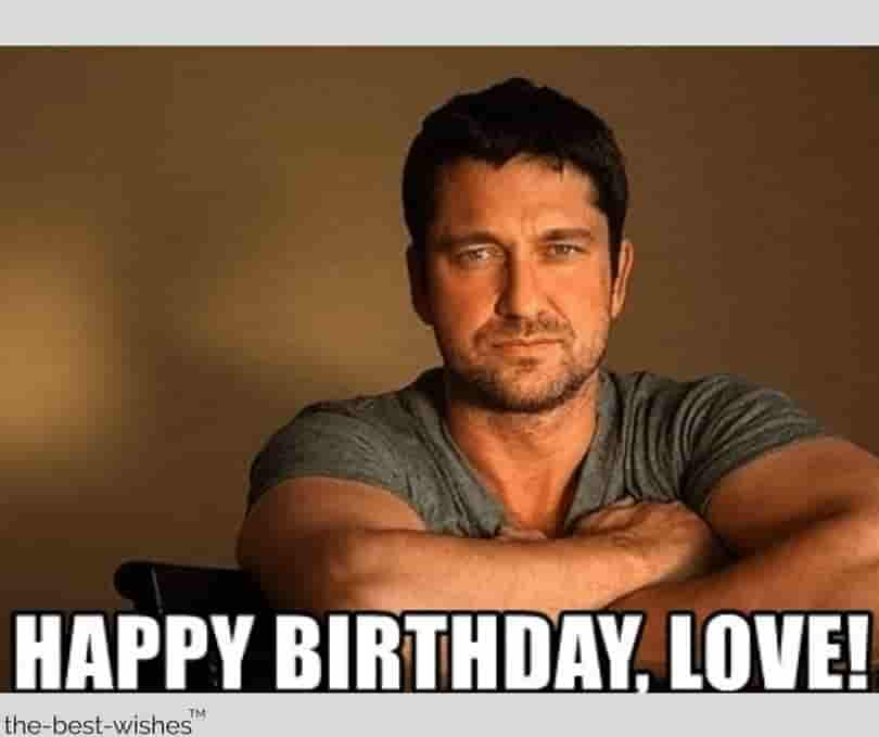 happy birthday from gerard butler memes to love
