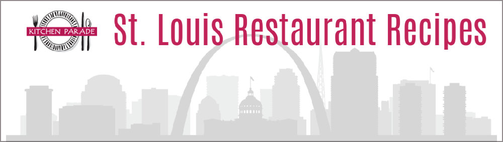 St. Louis Restaurant Recipes published in the St. Louis Post-Dispatch's Special Request Column
