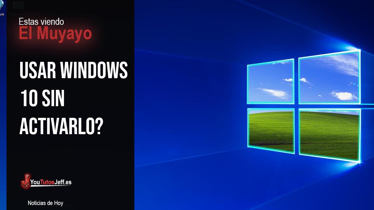 Usar Windows 10 SIN ACTIVARLO?
