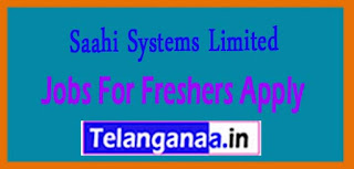 Saahi Systems Limited Recruitment 2017 Jobs For Freshers Apply