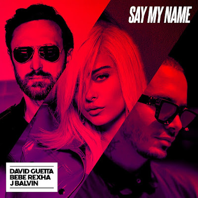 Foreign Music: David Guetta ft Bebe Rexha & J Balvin - Say My Name (Mp3 Download)