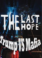 The Last Hope Trump vs Mafia PC Full [MEGA]